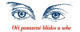 Oči posazené blízko u sebe